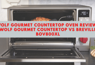 Wolf Gourmet Countertop Oven Review   Wolf Gourmet Countertop VS Breville BOV800XL