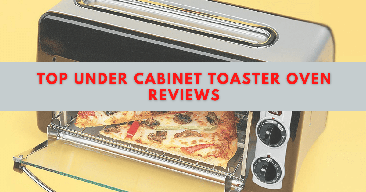 Under Cabinet Toaster Oven Reviews