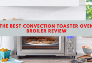 The Best Convection Toaster Oven Broiler Review 2021