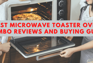 Best Microwave Toaster Oven Combo Reviews and Buying Guide 2021